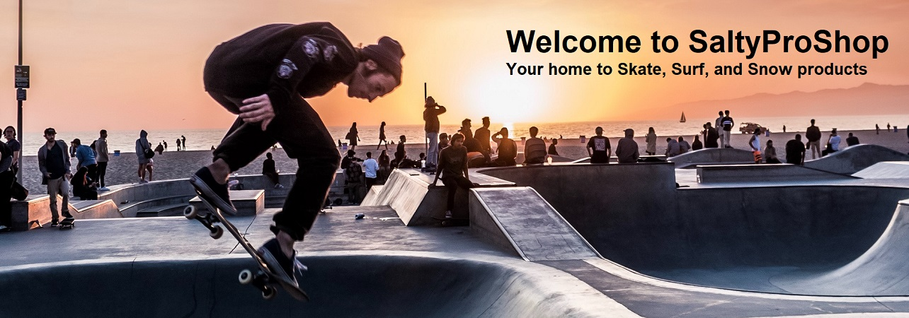 Welcome to SaltyProShop - Your home to Skate, Surf, and Snow products